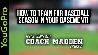 How to train for baseball season in your basement!  [Office Hours with Coach Madden] Ep.91