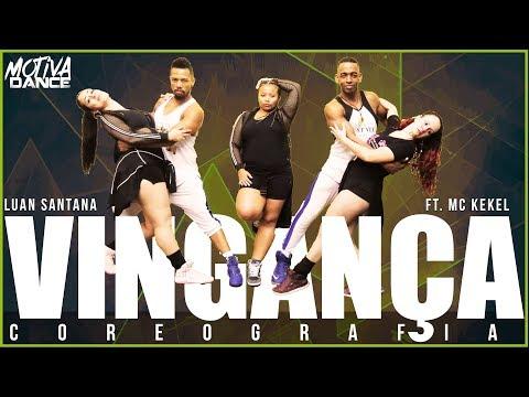Vingança - Luan Santana - ft MC Kekel  Motiva Dance Coreografia