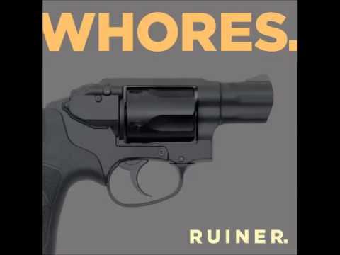 WHORES. - Ruiner EP ( Full Album )