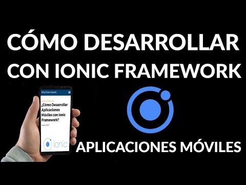 Cómo Desarrollar Aplicaciones Móviles con Ionic Framework