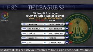 Trực tiếp TH League S2 2018 - Vòng 1