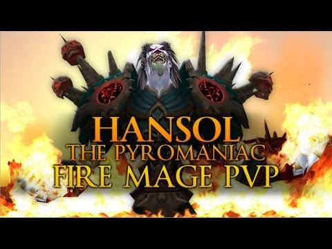 Hansol the Pyromaniac: Fire Mage PvP MoP [5.2]