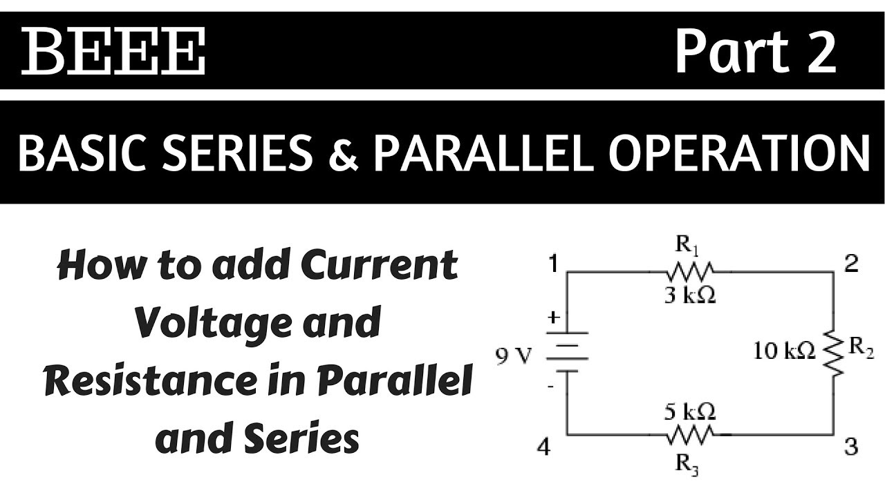 How To Add Voltage Current And Resistance In Series Parallel Circuit Hindi Beee
