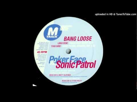 Poker Face vs. Sonic Patrol - Bang Loose (Poker Face remix)