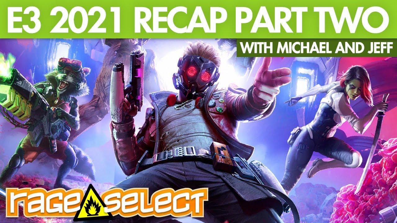 Rage Select E3 2021 Recap (Part Two) - Square Enix, Capcom, Gearbox, and the Future Games Show