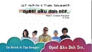 Repeat youtube video Cat Farish & Tiga Swagger ft. Zizan Razak & Echa - Opss! Aku Dah Ter.. - Official Lyric Video