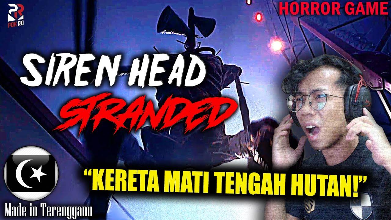 *SERAM!* MISI MENCARI MINYAK KERETA!    SIREN HEAD STRANDED Gameplay [Pok Ro] (Malaysia)