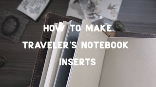 How To Make Your Own Traveler's Notebook Inserts