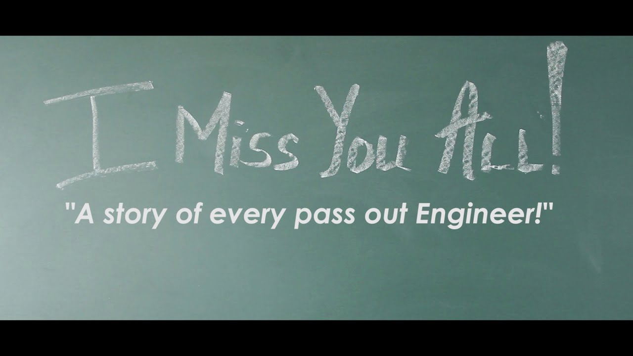 I Miss You All A Story Of Every Pass Out Engineer Youtube