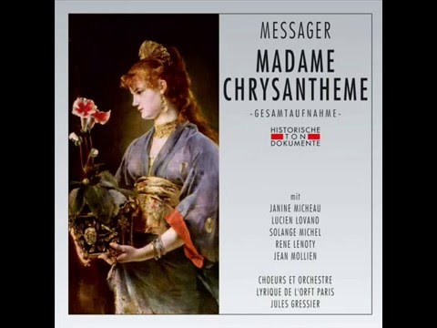 André Messager: Madame Chrysanthème