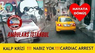 !! KALP KRİZİ !!  !! CARDIAC ARREST !! Ambulans İstanbul  Ambulance Turkey