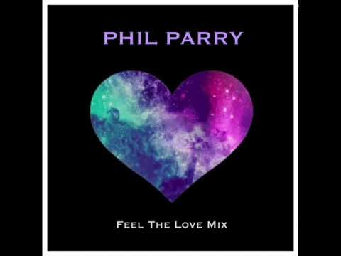 Phil Parry's Feel The Love Mix - Part 2