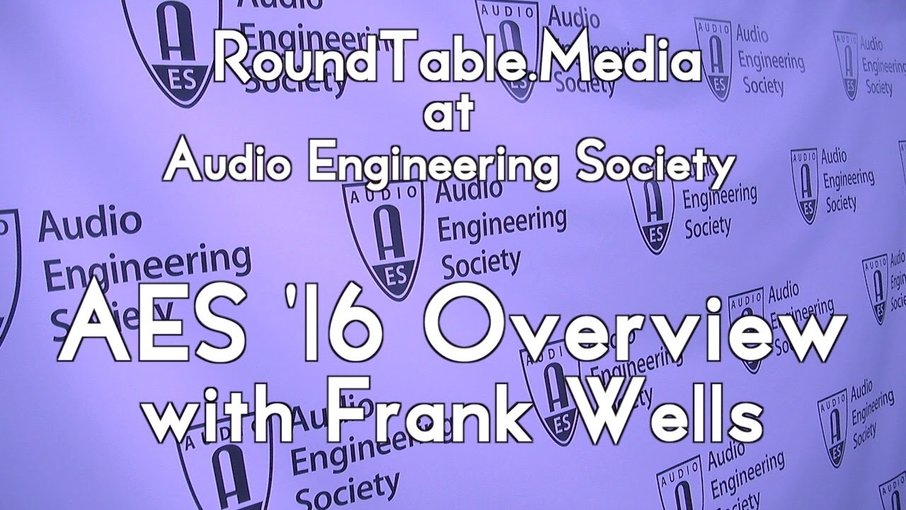 AES '16 Overview with Frank Wells