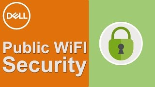 Public WiFi Security (Official Dell Tech Support)