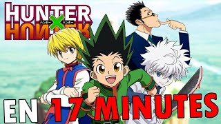 Hunter x Hunter (Partie 1) EN 17 MINUTES | RE: TAKE