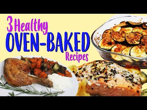 3 Healthy Oven-Baked Dinner Recipes | Joanna Soh