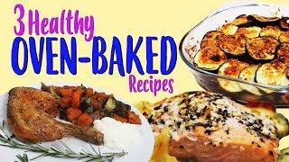 3 Healthy Oven-Baked Dinner Recipes | Joanna Soh