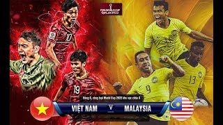 [full BẢn ĐẸp]  ViỆt Nam Vs Malaysia | VÒng LoẠi World Cup 2022 | Vietnam Vs Malaysia