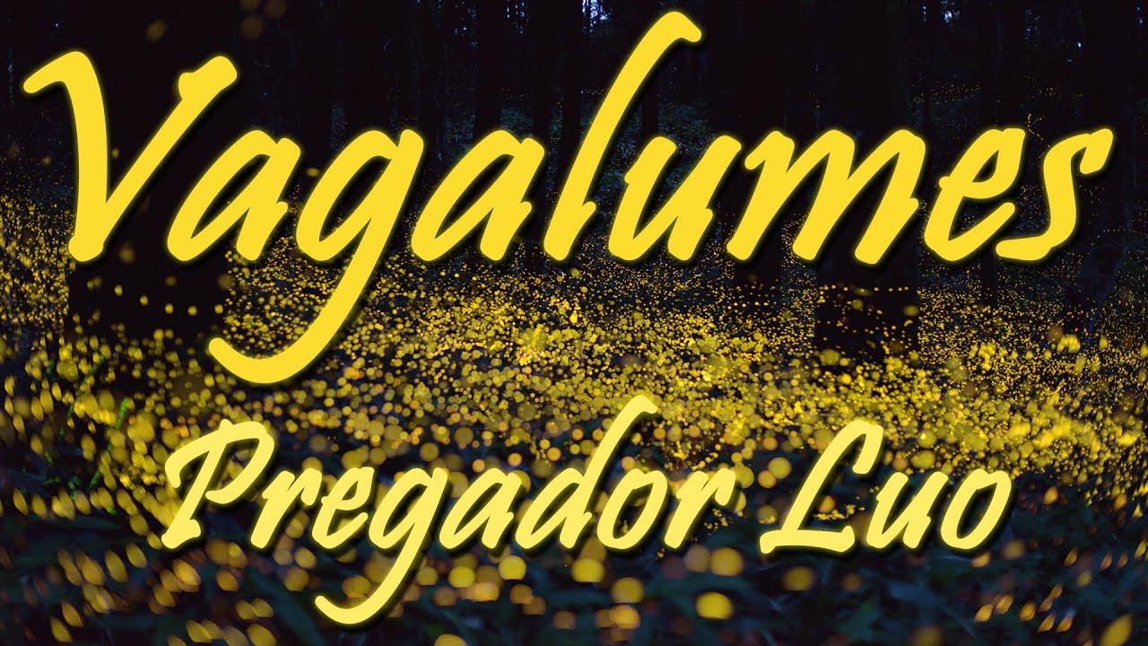 VAGALUMES - Pregador Luo - Letra