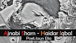 Ajnabi Sham | Poet: Jaun Elia | Vocal: Haider Iqbal | Tribute To Jaun Elia