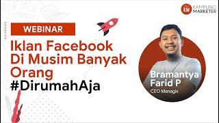 Webinar  Iklan Facebook Di Musim Banyak Orang #dirumahaja Bersama Bramantya Farid  Ceo Managix