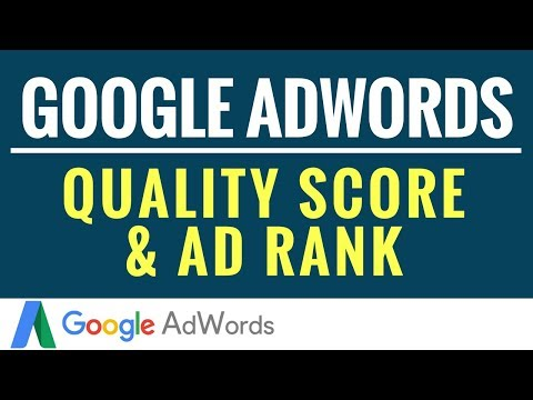 Google AdWords Quality Score and Ad Rank Explained 2018