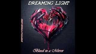 Dreaming Light - Blood In A Mirror
