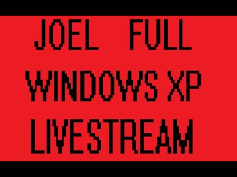 [Vinesauce] Joel - Windows XP Destruction Livestream