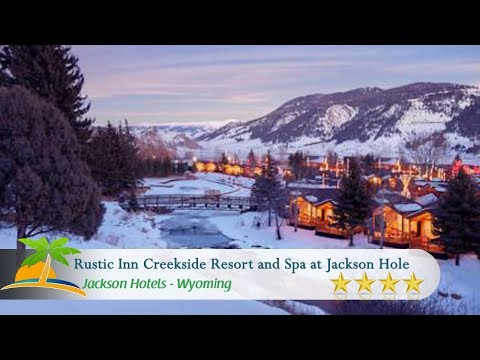 Rustic Inn Creekside Resort And Spa At Jackson Hole - Jackson Hotels, Wyoming