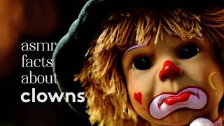 [ASMR] Ear to Ear Whispered Facts about Clowns (Halloween Version)