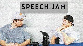 Speech Jammin'