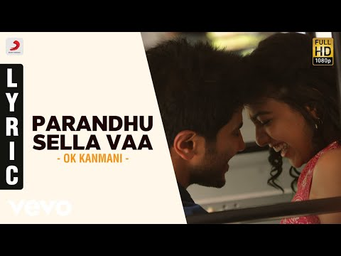 Mix - OK Kanmani - Parandhu Sella Vaa Lyric Video | A.R. Rahman, Mani Ratnam