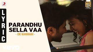 OK Kanmani - Parandhu Sella Vaa Lyric Video | A.R. Rahman, Mani Ratnam