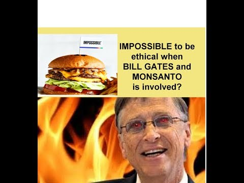 Vegan Impossible Foods Demonized & Animal Tested-Insider Sabotage? Bill Gates GMO Funded