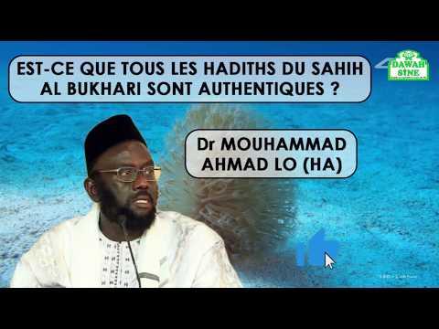 Est-ce que tous les hadiths du Sahih Al Bukhari sont authentiques || Dr Mouhammad Ahmad LO (HA)