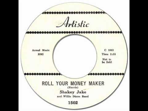 SHAKEY JAKE - Roll Your Money Maker [Artistic 1502] 1958