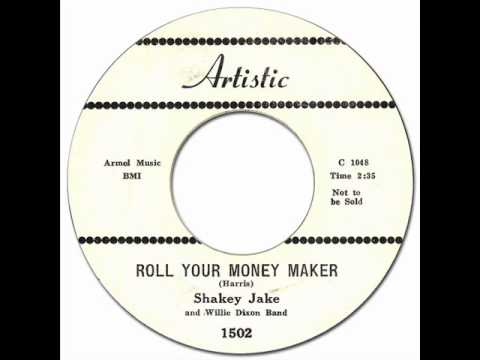 SHAKEY JAKE - Roll Your Money Maker [Artistic 1502] 1958