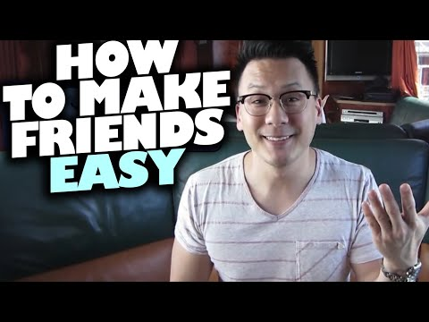 How To Make Friends Easy (aka How To Connect w/Anyone)