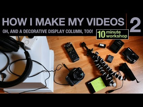 2 of 3: How I make my YouTube videos #106