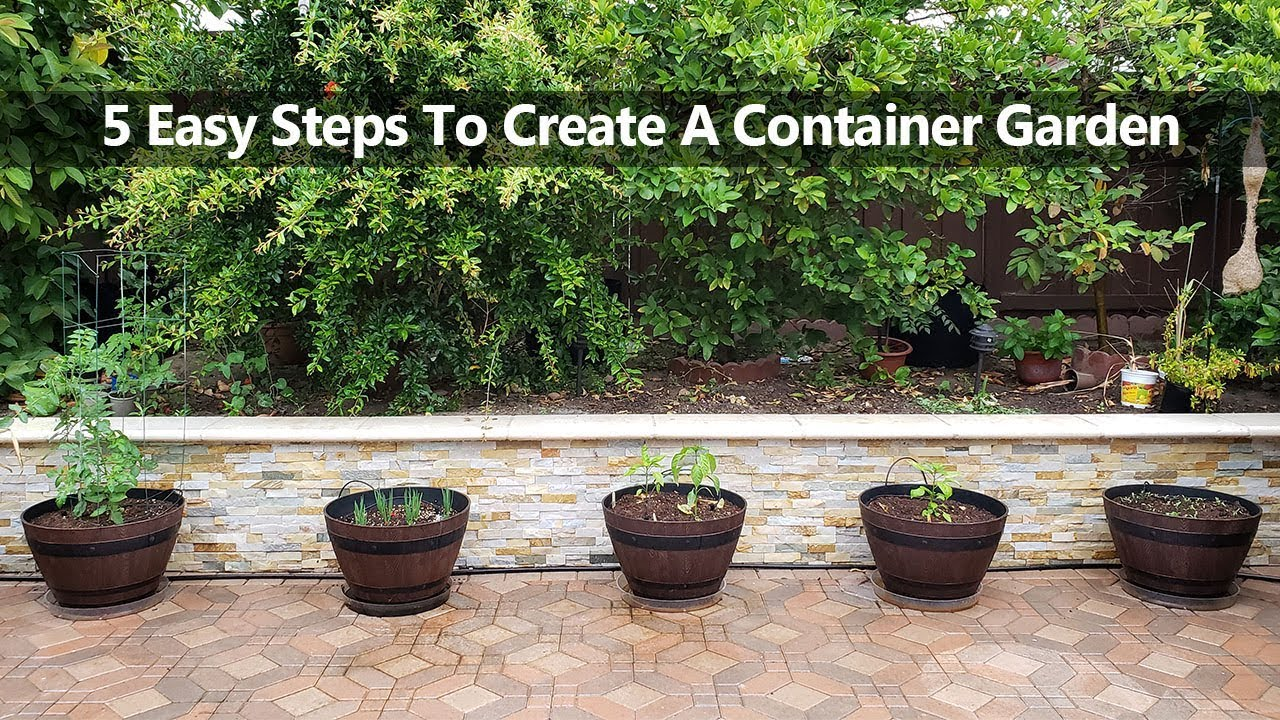 5 Steps To Create A Successful Container Vegetable Garden Youtube