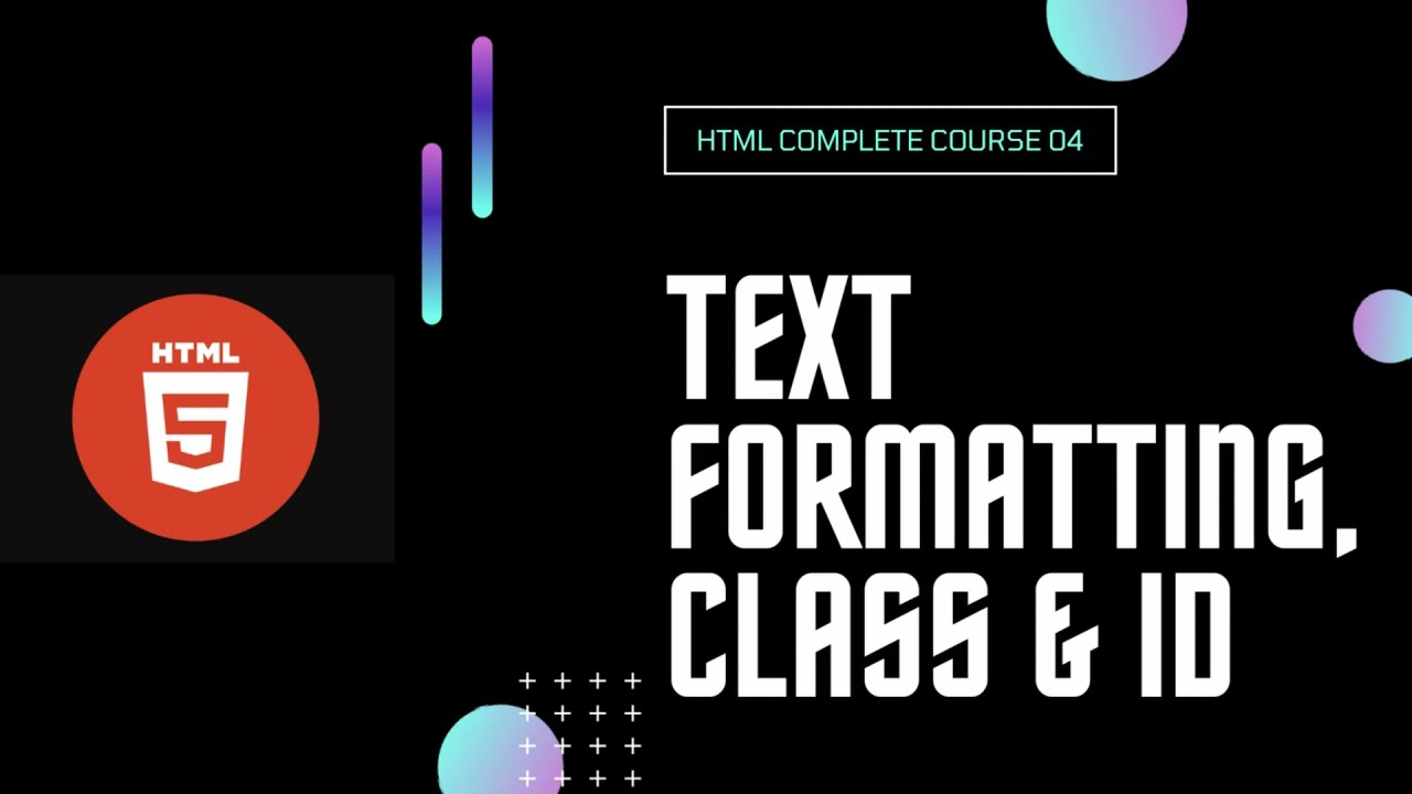HTML Complete Course in Hindi - Build a Website | Text Formatting, Class & Id 04