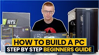 How to Build a PC - Step-by-Step Beginners Guide