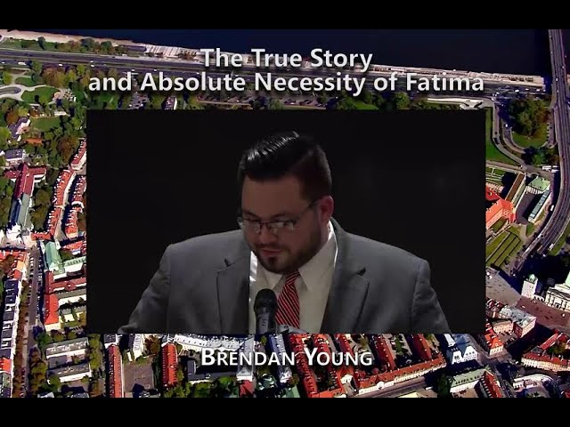 The True Story and Absolute Necessity of Fatima (Brendan Young)