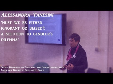 Alessandra Tanesini: Must we be either ignorant or biased? A solution to Gendler's dilemma