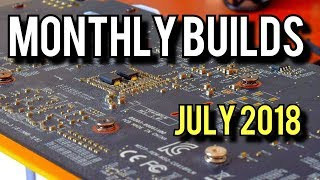 Gaming PC Builds And News! July 2018 [Monthly Builds 10]