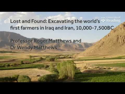 Lost and Found :Excavating the world's First farmers in Iraq and Iran