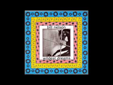 Bill Nelson - Wildest dreams Wild Mix (1986)