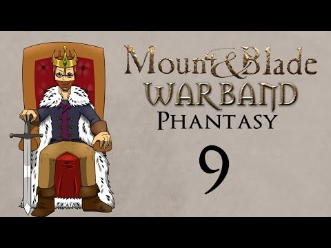 Mount and Blade Phantasy Part 9 Sometimes, Love is Unexpected