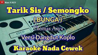 BUNGA - THOMAS ARYA ( Tarik sis semongko ) Karaoke🎤 Dangdut Koplo Sampling Pa 700