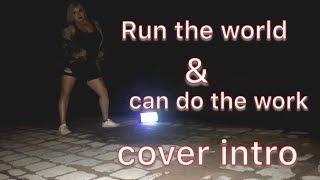 Run the world & can't do the work ( Beyoncé/ Sean Paul cover) intro